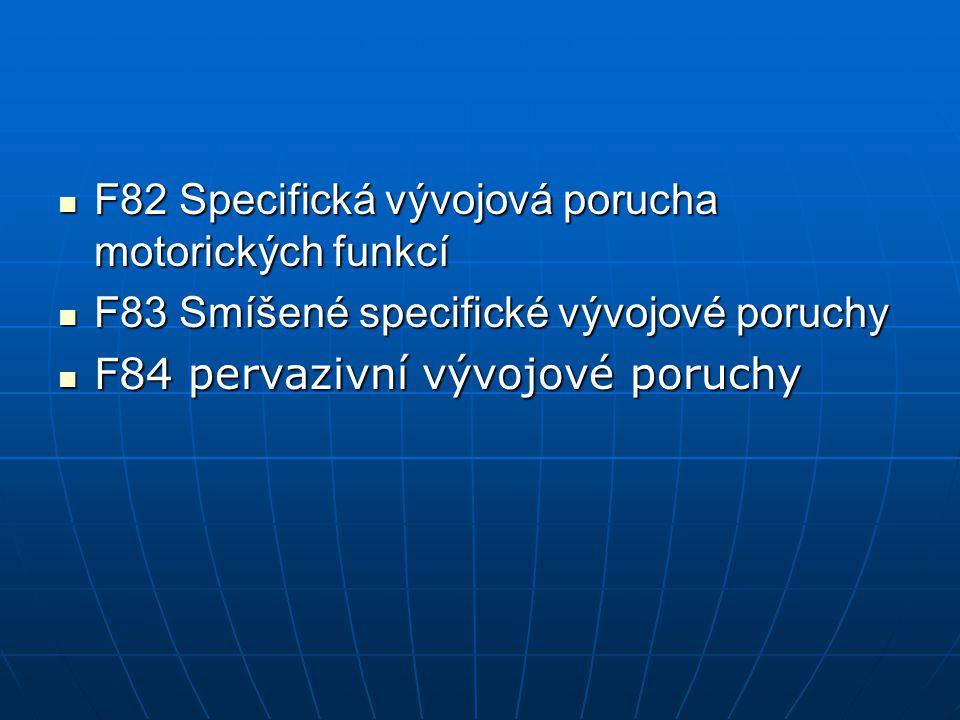 F82 Specifická vývojová porucha motorických funkcí