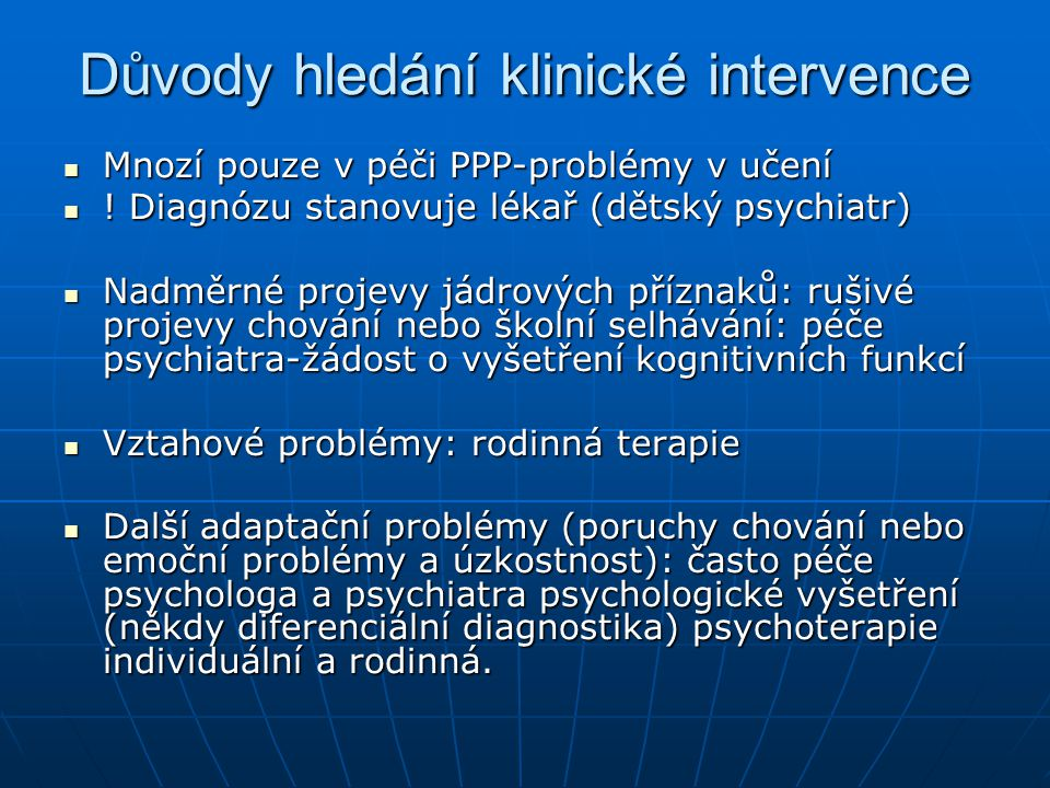 Důvody hledání klinické intervence