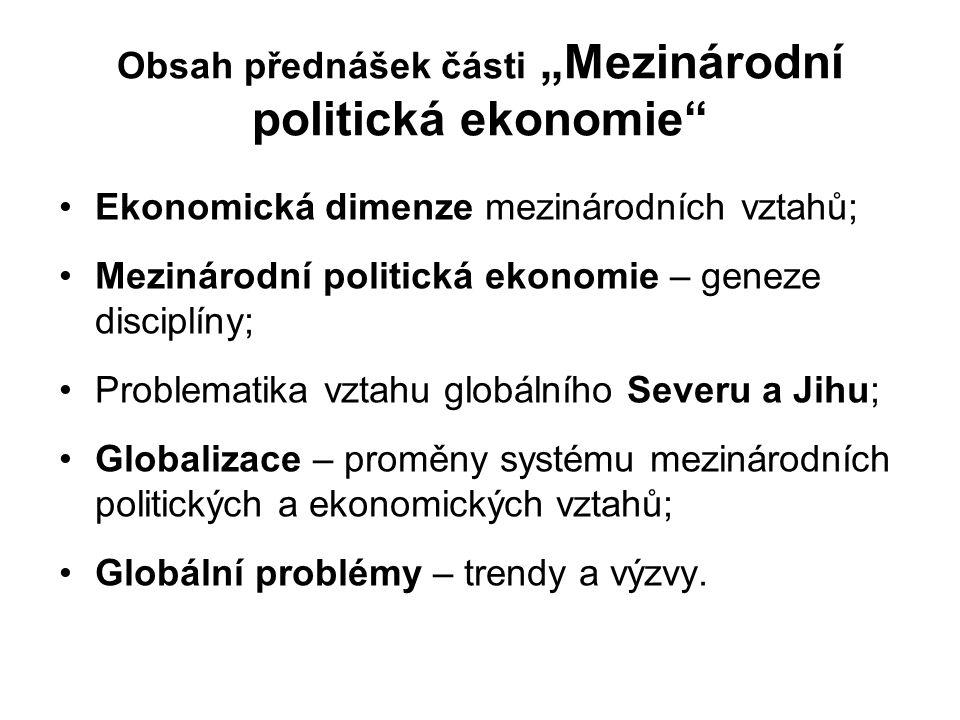 """Obsah přednášek části """"Mezinárodní politická ekonomie"""