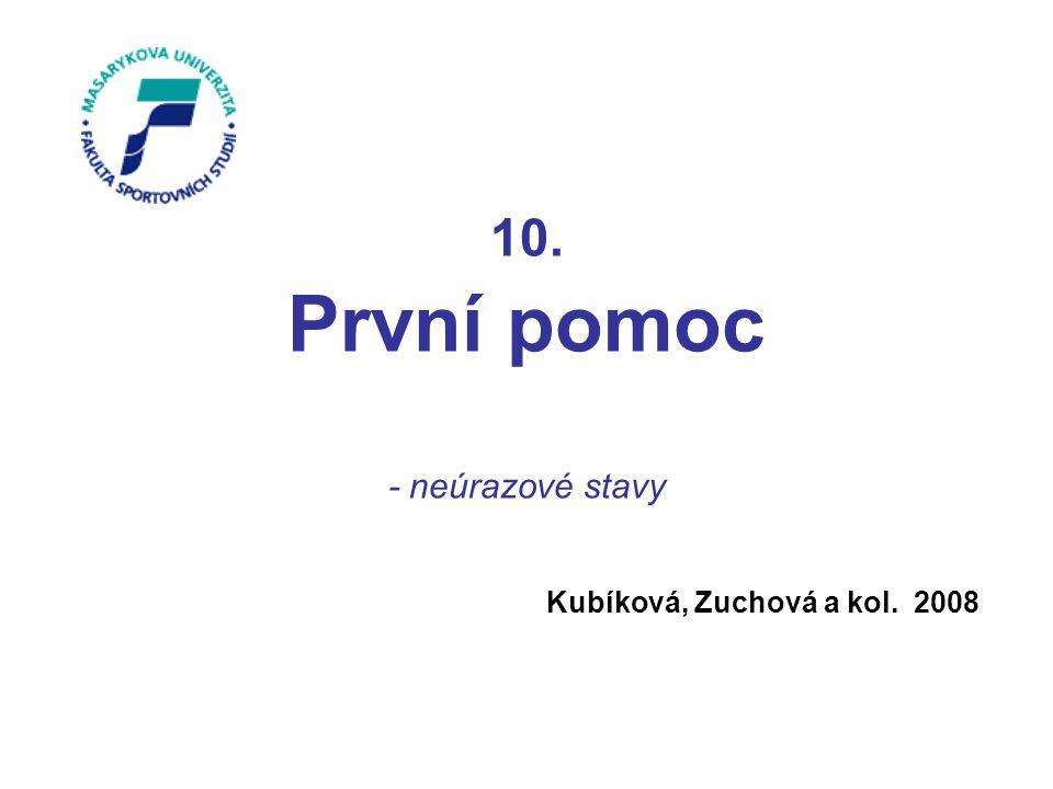 10. První pomoc - neúrazové stavy