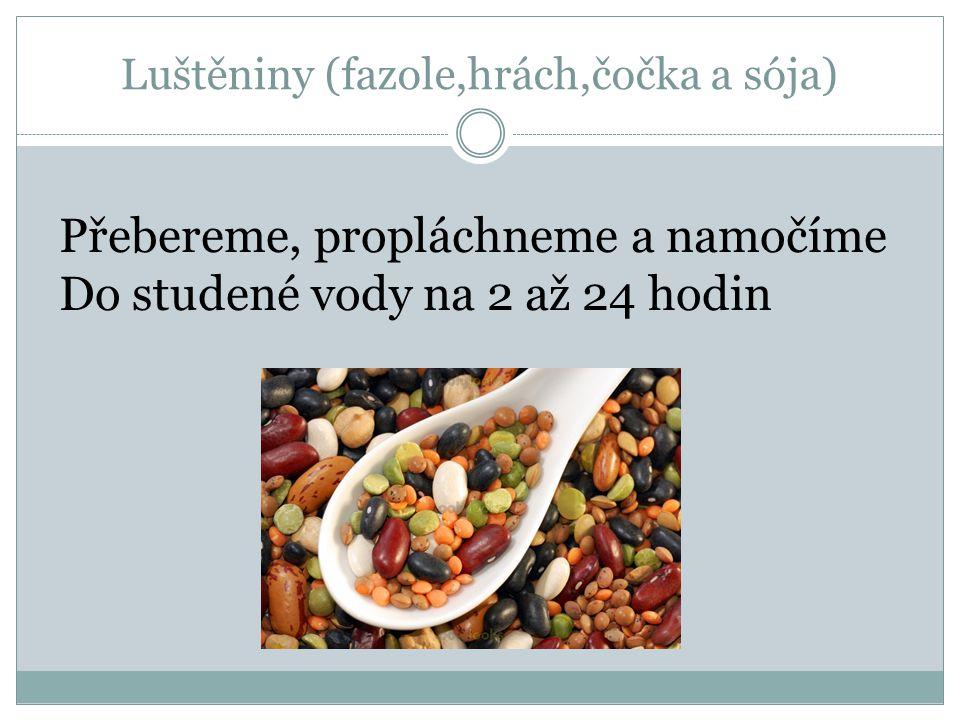 Luštěniny (fazole,hrách,čočka a sója)