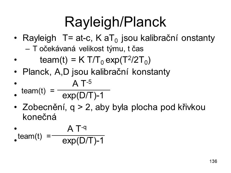 Rayleigh/Planck Rayleigh T= at-c, K aT0 jsou kalibrační onstanty