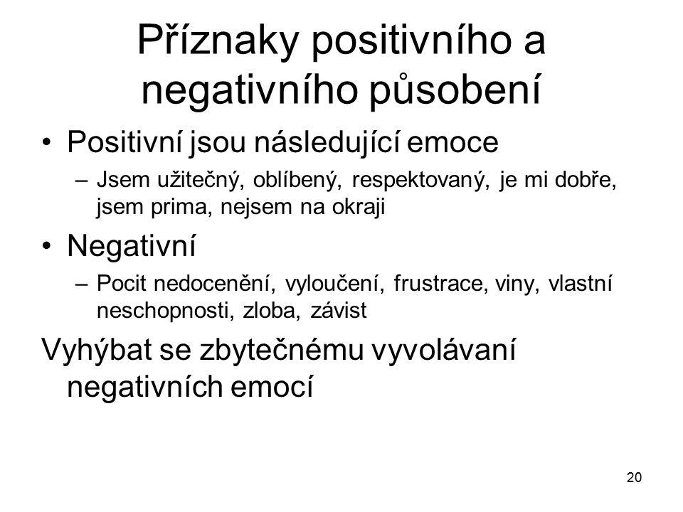 Příznaky positivního a negativního působení