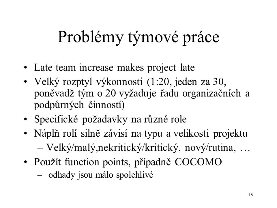 Problémy týmové práce Late team increase makes project late