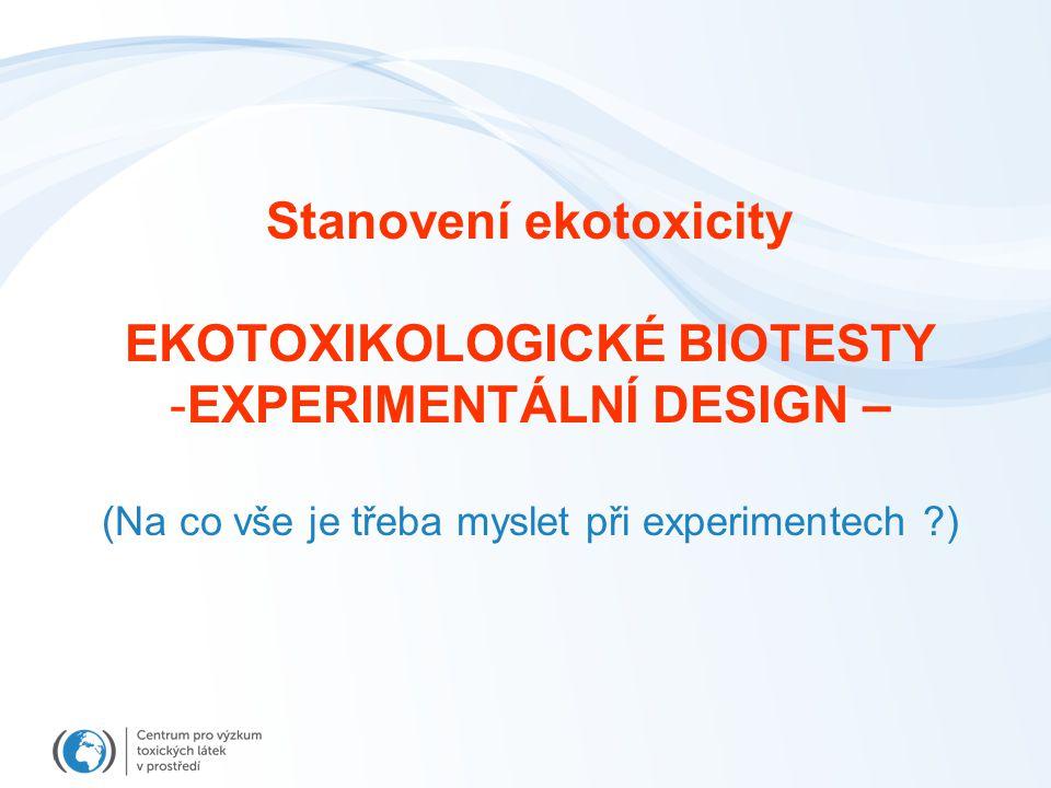 Stanovení ekotoxicity EKOTOXIKOLOGICKÉ BIOTESTY
