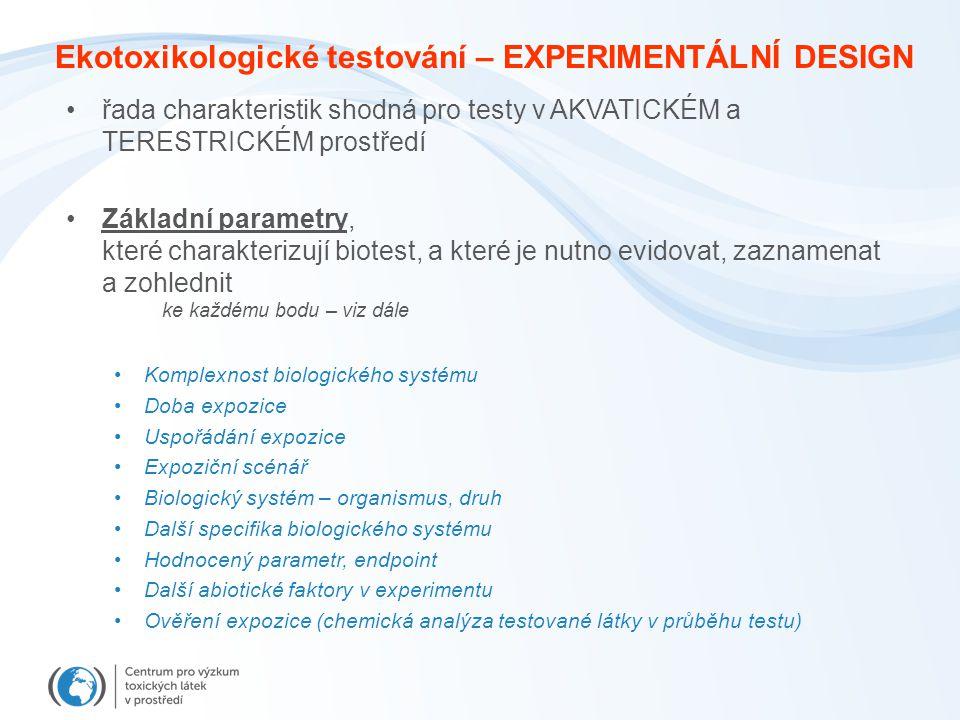Ekotoxikologické testování – EXPERIMENTÁLNÍ DESIGN