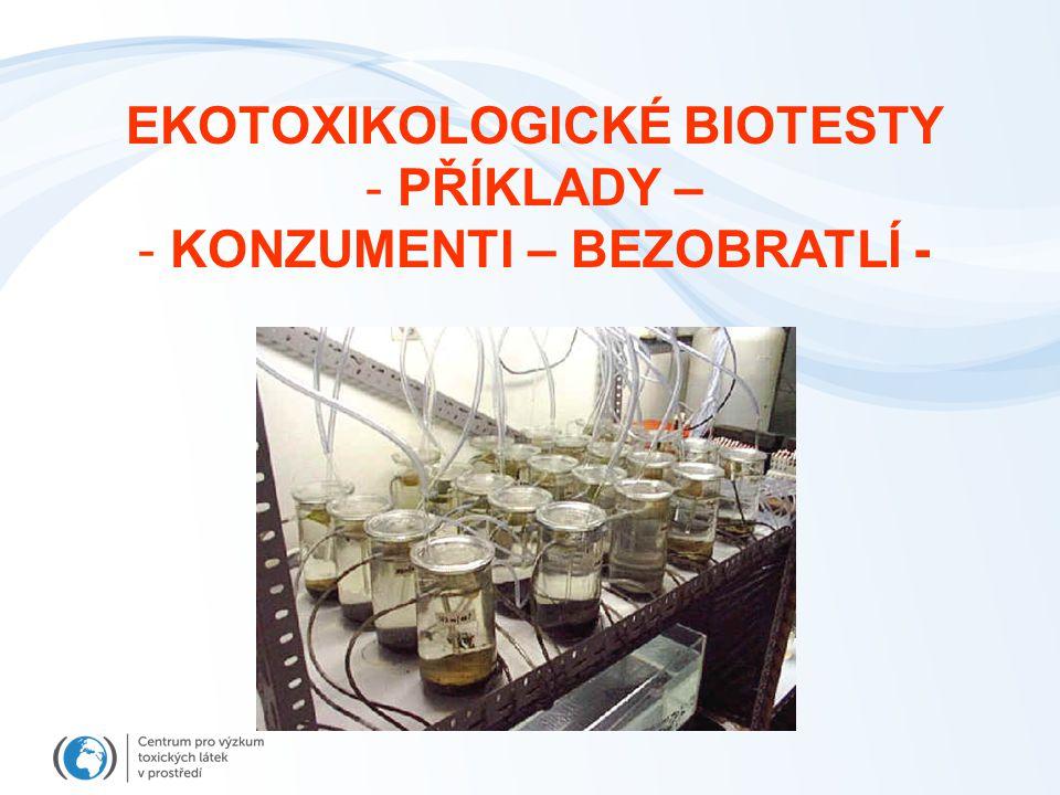 EKOTOXIKOLOGICKÉ BIOTESTY KONZUMENTI – BEZOBRATLÍ -