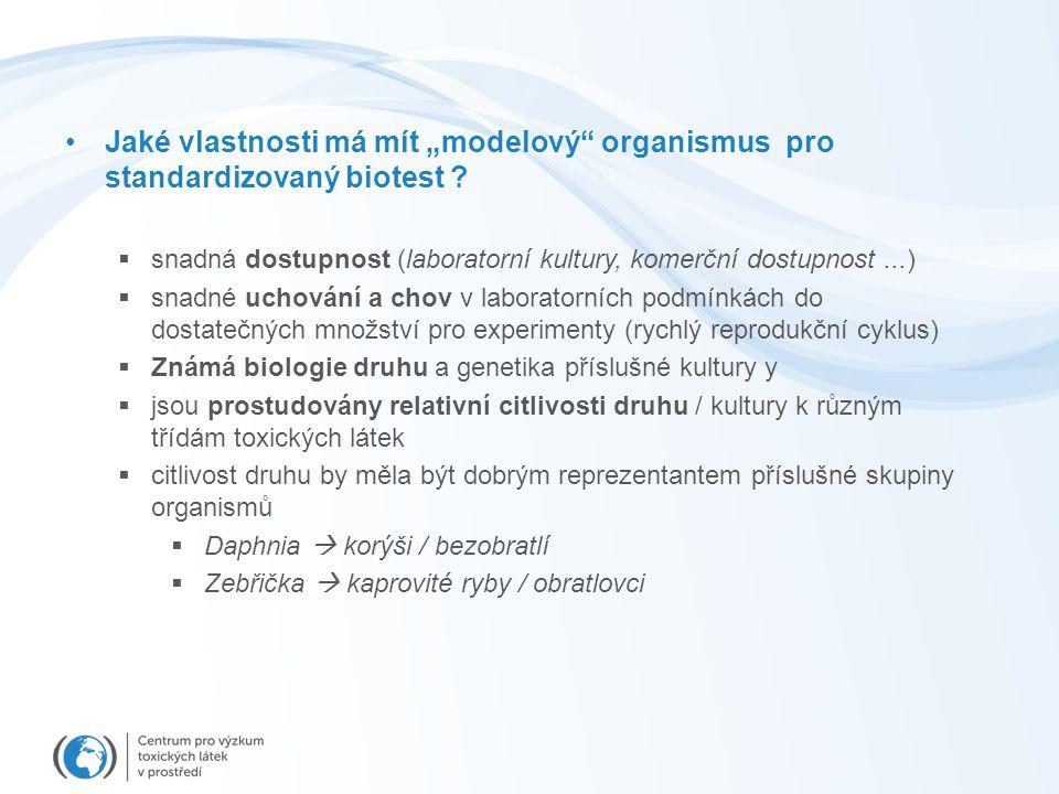 """Jaké vlastnosti má mít """"modelový organismus pro standardizovaný biotest"""