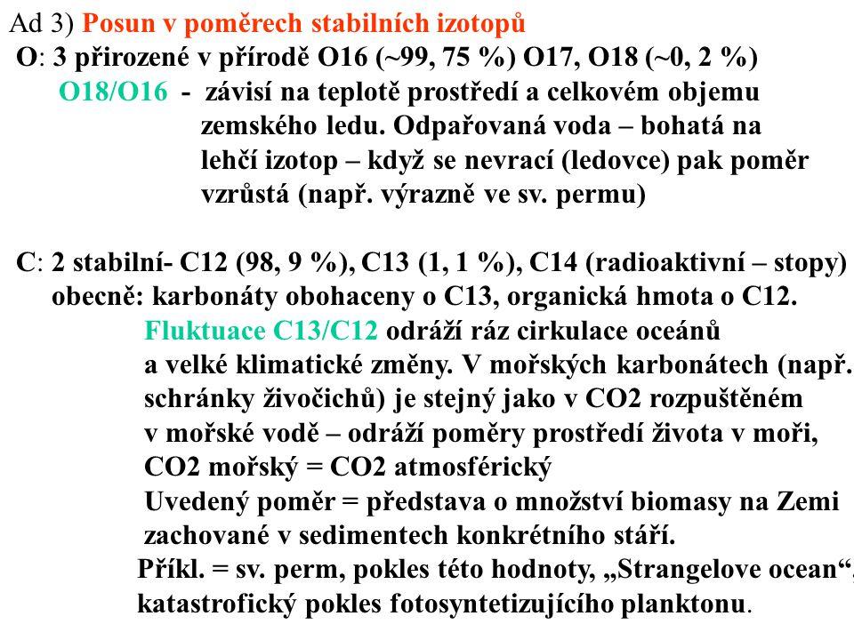 Ad 3) Posun v poměrech stabilních izotopů