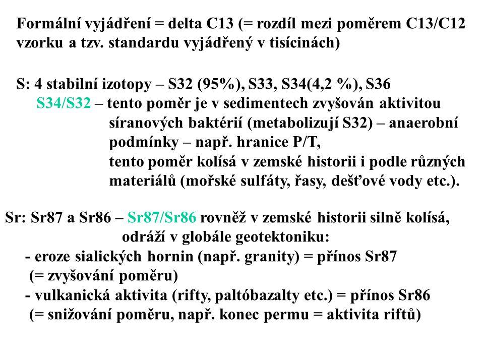 Formální vyjádření = delta C13 (= rozdíl mezi poměrem C13/C12