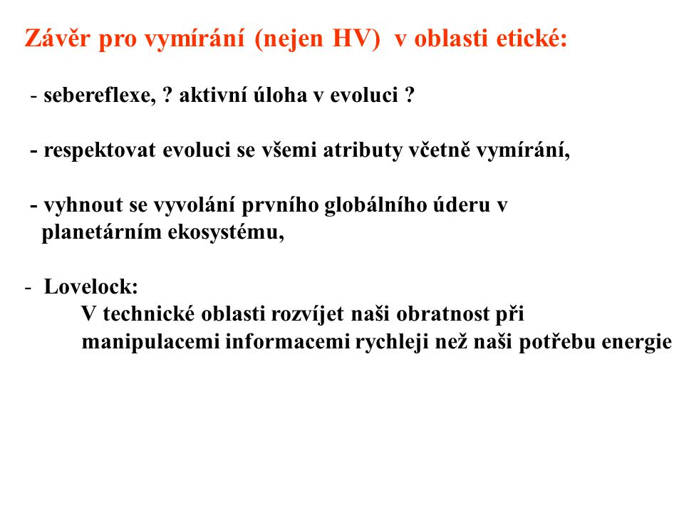 Závěr pro vymírání (nejen HV) v oblasti etické: