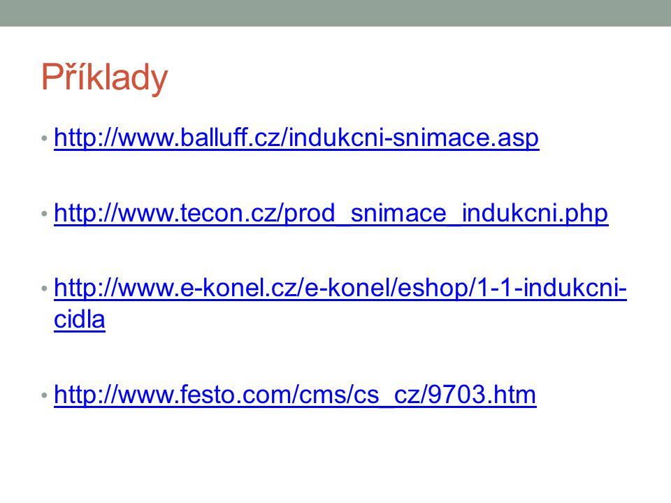 Příklady http://www.balluff.cz/indukcni-snimace.asp