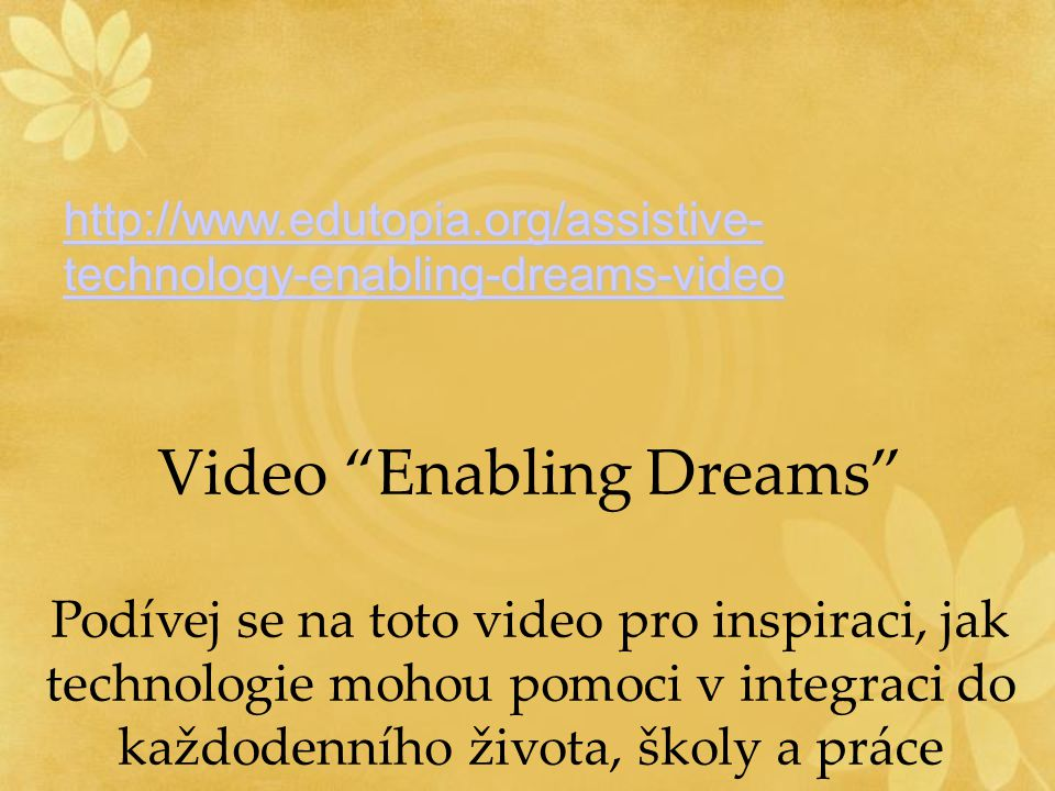 http://www.edutopia.org/assistive- technology-enabling-dreams- video