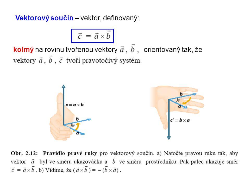 Vektorový součin – vektor, definovaný: