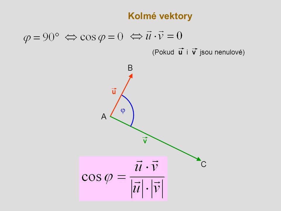 Kolmé vektory (Pokud u i v jsou nenulové) B u j A v C