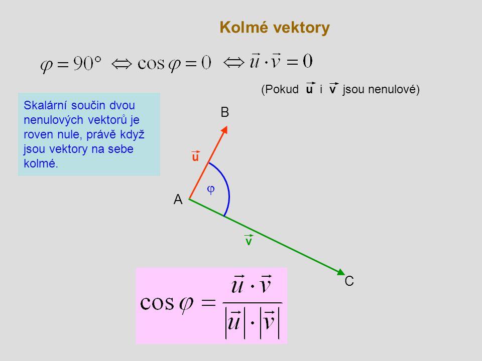 Kolmé vektory B j A C (Pokud u i v jsou nenulové)
