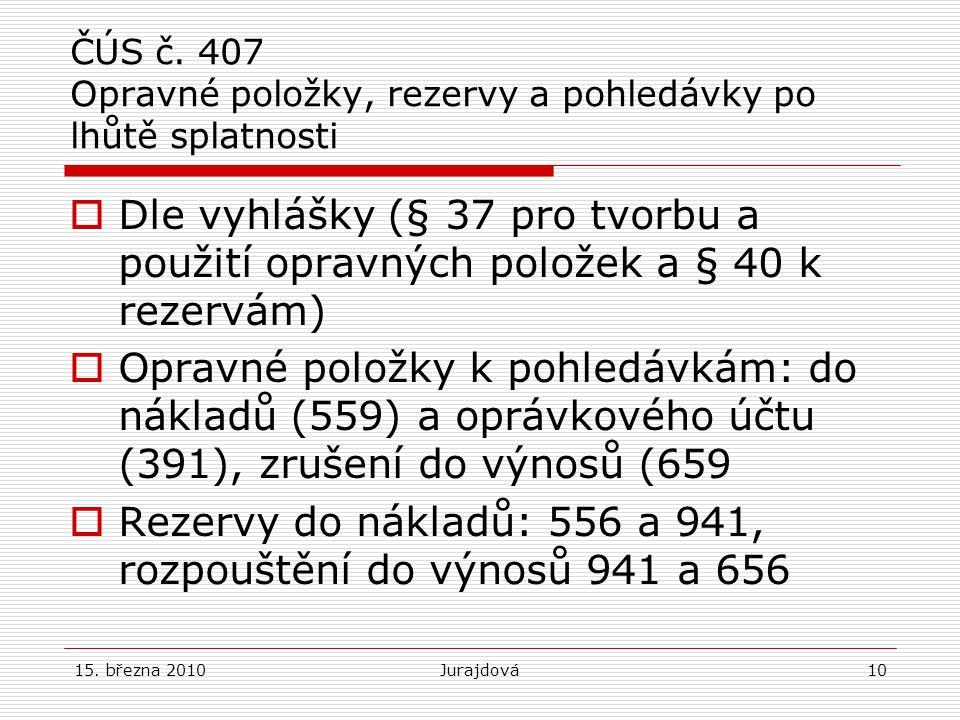 ČÚS č. 407 Opravné položky, rezervy a pohledávky po lhůtě splatnosti