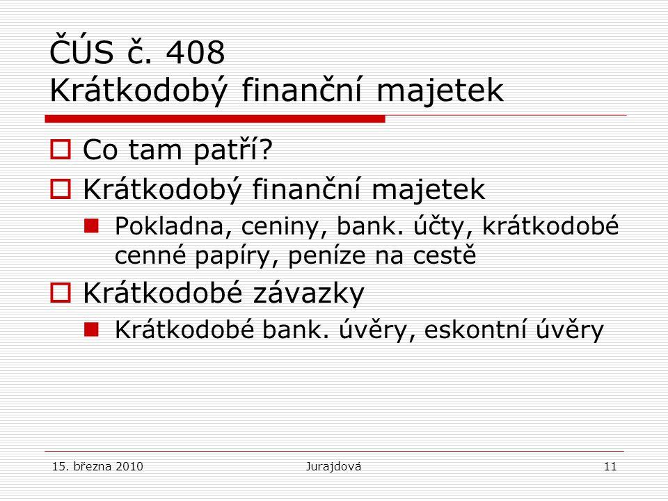 ČÚS č. 408 Krátkodobý finanční majetek
