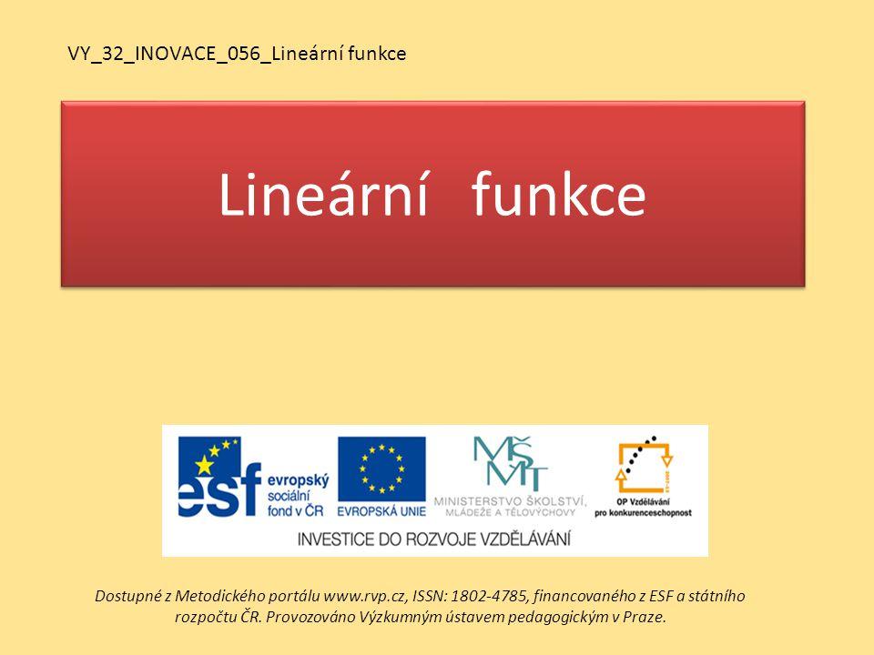 Lineární funkce VY_32_INOVACE_056_Lineární funkce