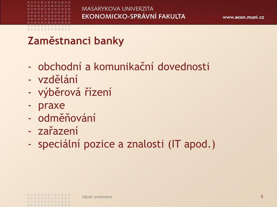 Zaměstnanci banky - obchodní a komunikační dovednosti - vzdělání - výběrová řízení - praxe - odměňování - zařazení - speciální pozice a znalosti (IT apod.)