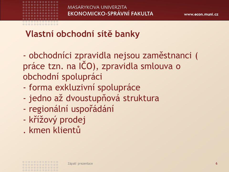 Vlastní obchodní sítě banky - obchodníci zpravidla nejsou zaměstnanci ( práce tzn. na IČO), zpravidla smlouva o obchodní spolupráci - forma exkluzivní spolupráce - jedno až dvoustupňová struktura - regionální uspořádání - křížový prodej . kmen klientů