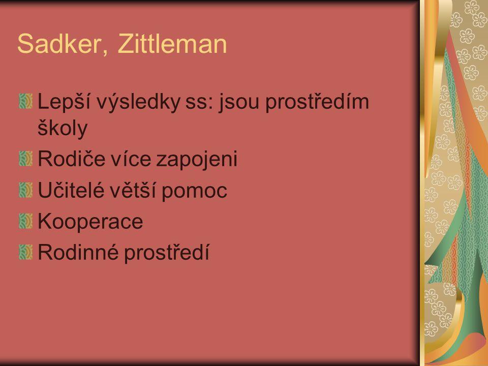 Sadker, Zittleman Lepší výsledky ss: jsou prostředím školy