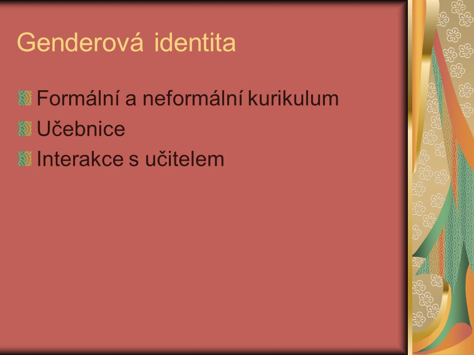 Genderová identita Formální a neformální kurikulum Učebnice