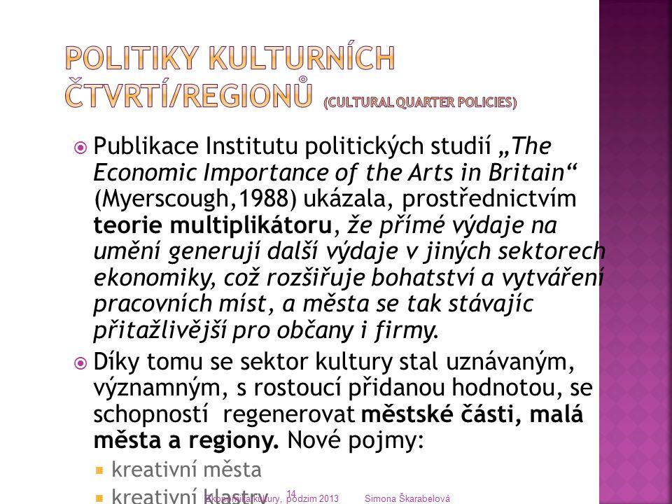 Politiky kulturních čtvrtí/regionů (Cultural quarter policies)