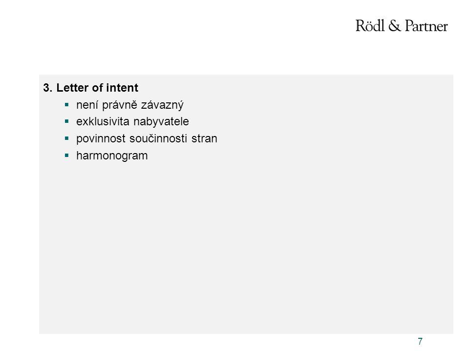 3. Letter of intent není právně závazný. exklusivita nabyvatele.