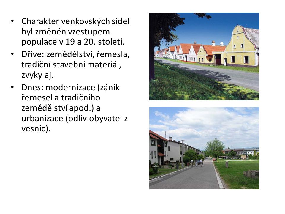 Charakter venkovských sídel byl změněn vzestupem populace v 19 a 20