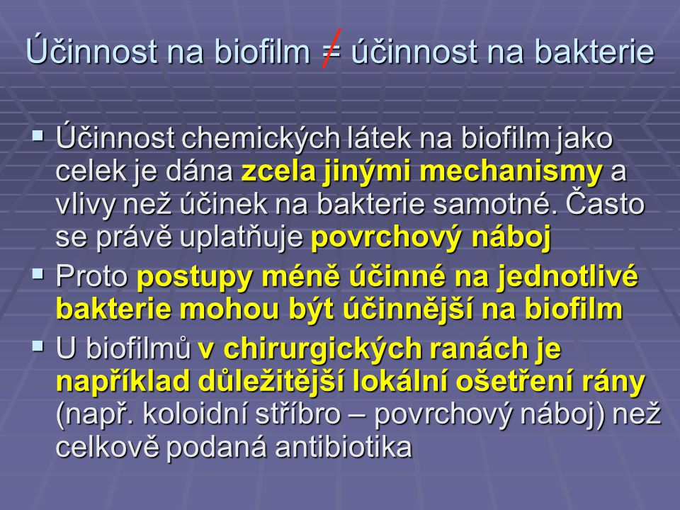 Účinnost na biofilm = účinnost na bakterie