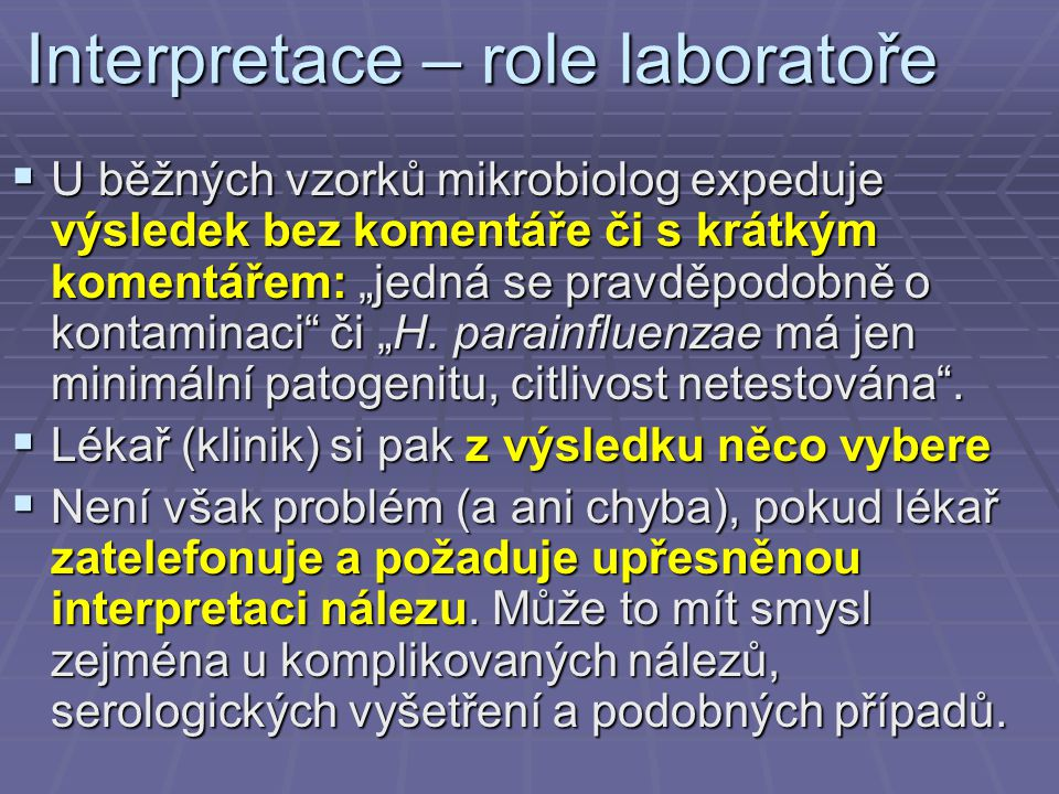 Interpretace – role laboratoře