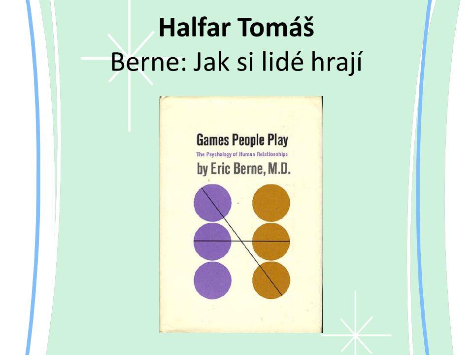 Halfar Tomáš Berne: Jak si lidé hrají