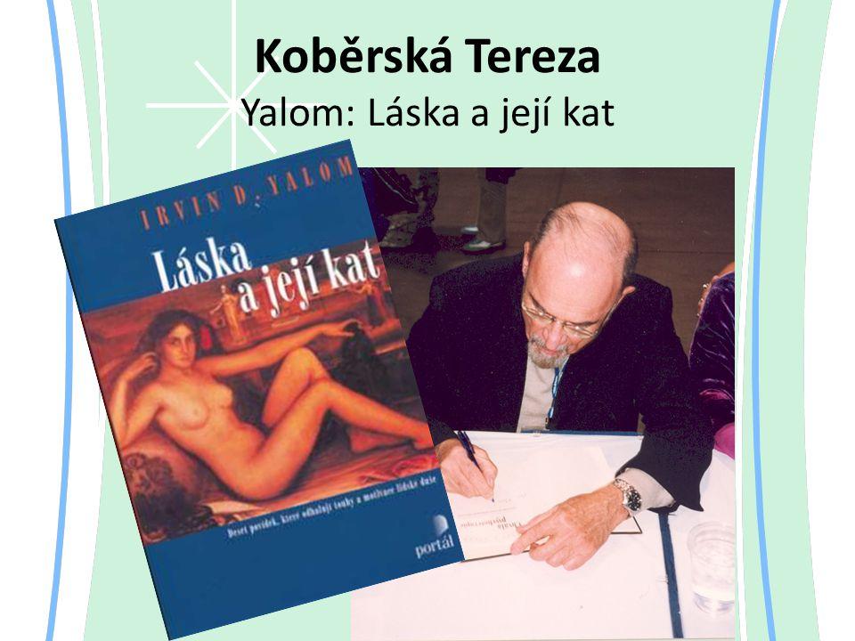 Koběrská Tereza Yalom: Láska a její kat