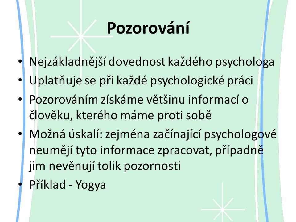 Pozorování Nejzákladnější dovednost každého psychologa