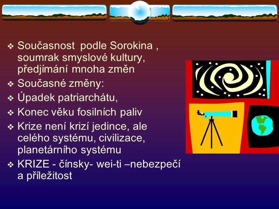 Současnost podle Sorokina , soumrak smyslové kultury, předjímání mnoha změn