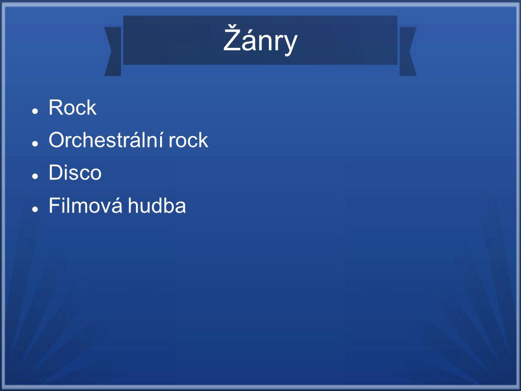 Žánry Rock Orchestrální rock Disco Filmová hudba