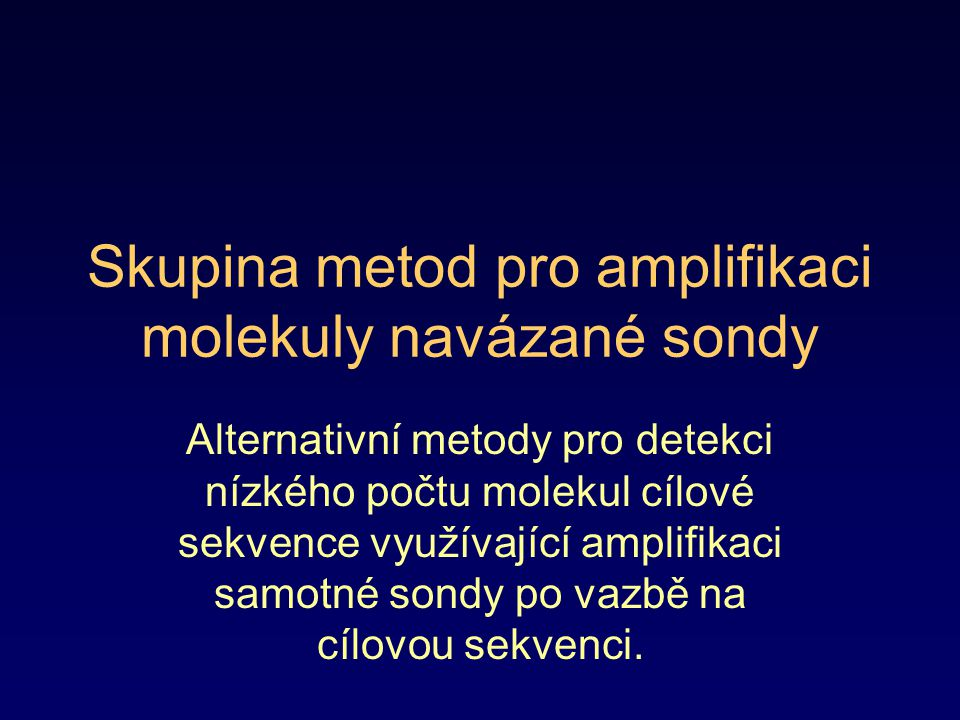 Skupina metod pro amplifikaci molekuly navázané sondy