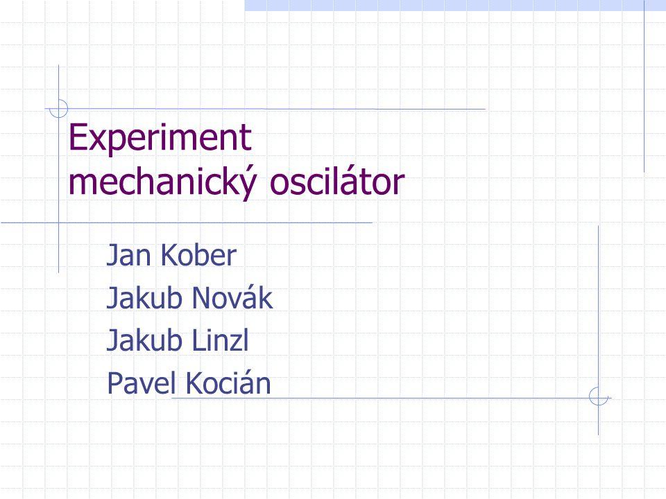 Experiment mechanický oscilátor