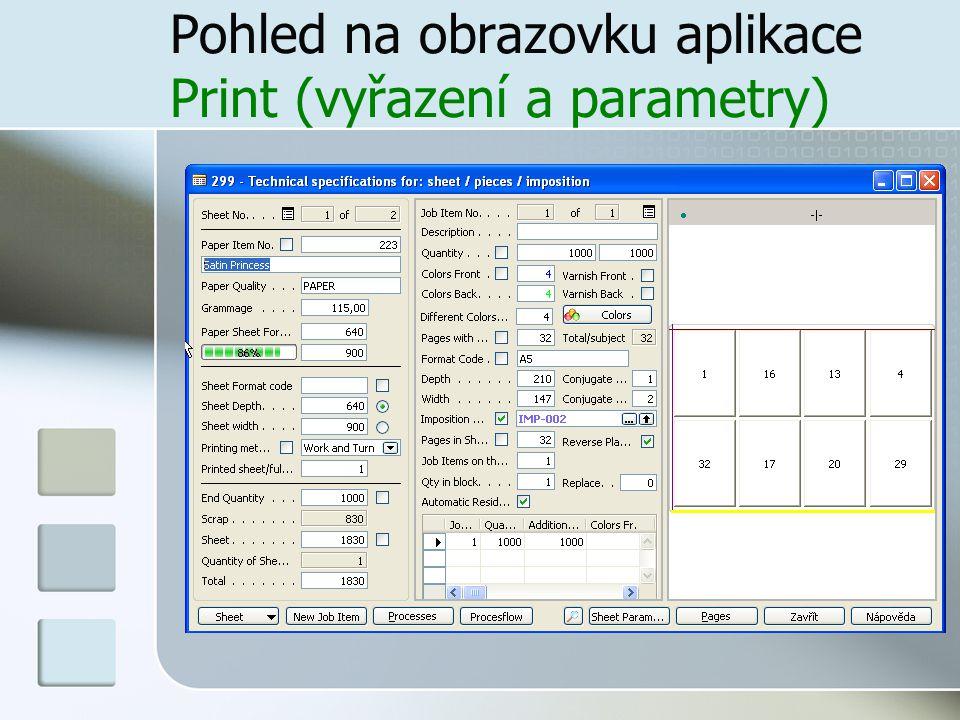 Pohled na obrazovku aplikace Print (vyřazení a parametry)
