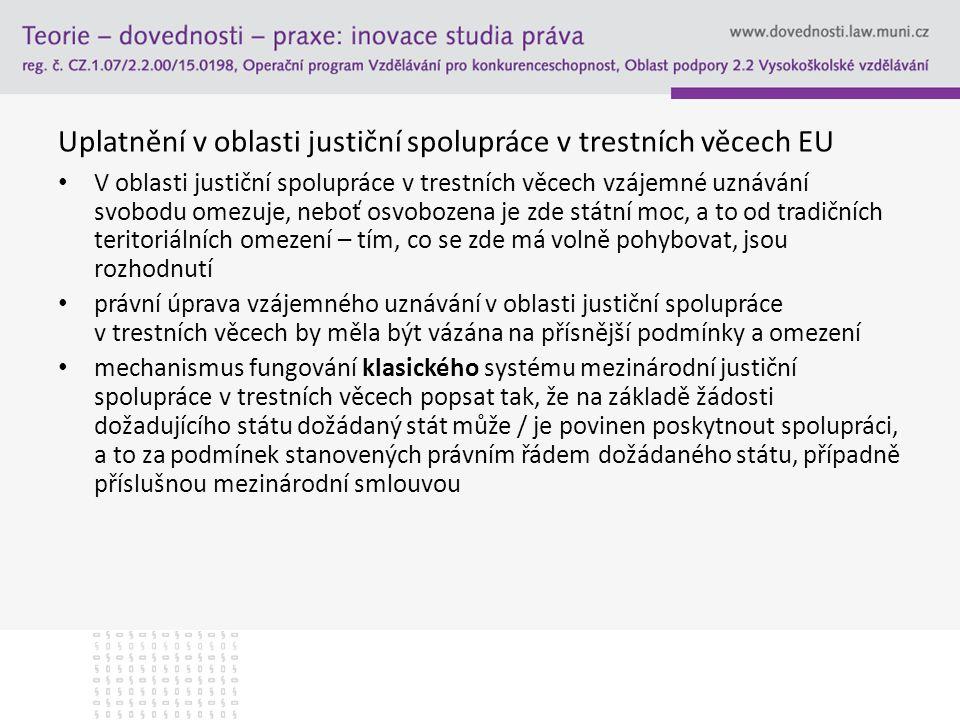 Uplatnění v oblasti justiční spolupráce v trestních věcech EU
