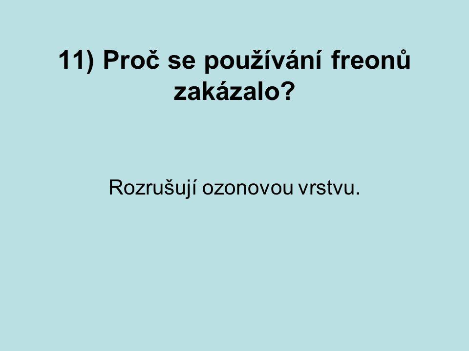 11) Proč se používání freonů zakázalo