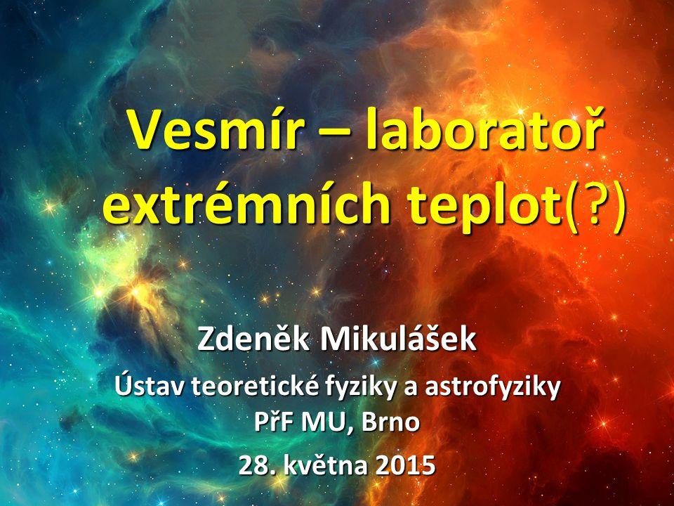 Vesmír – laboratoř extrémních teplot( )