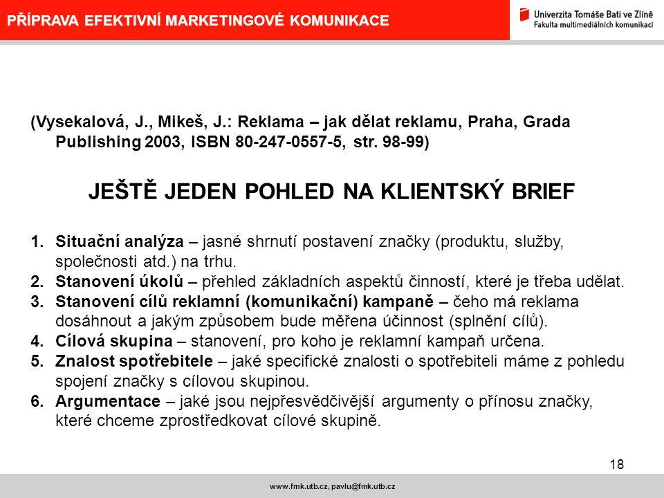 JEŠTĚ JEDEN POHLED NA KLIENTSKÝ BRIEF www.fmk.utb.cz, pavlu@fmk.utb.cz