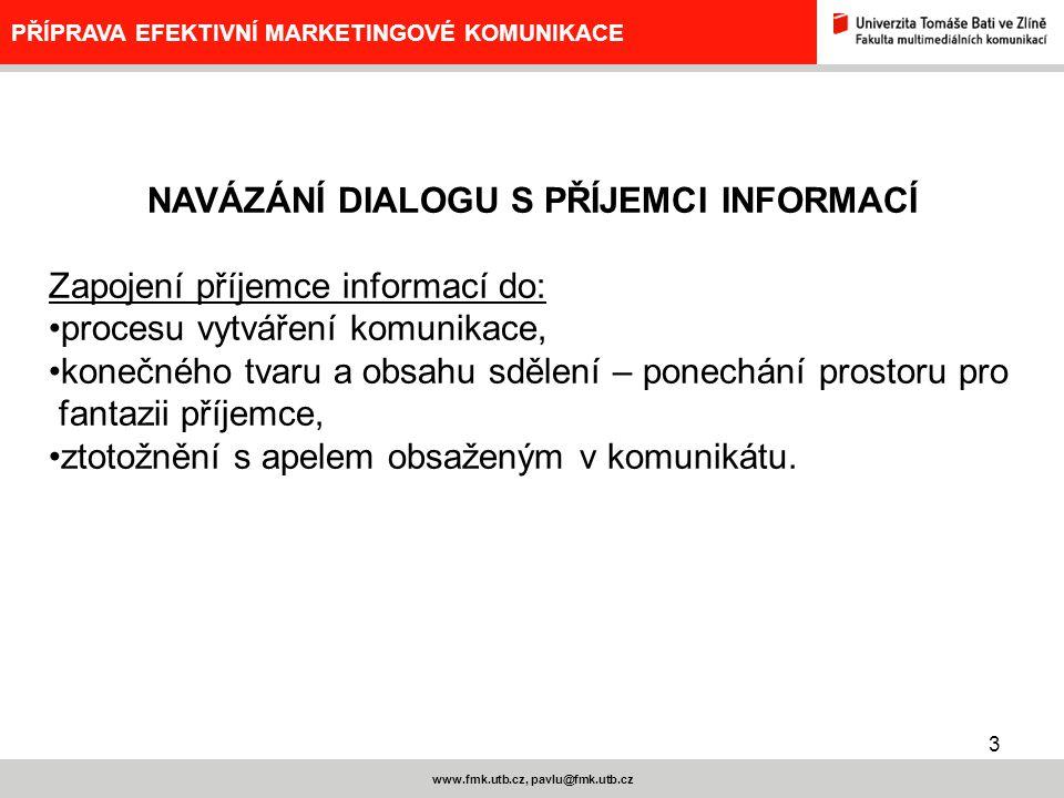 NAVÁZÁNÍ DIALOGU S PŘÍJEMCI INFORMACÍ www.fmk.utb.cz, pavlu@fmk.utb.cz