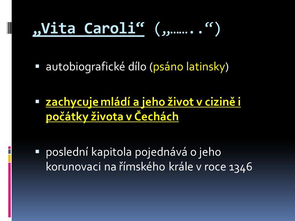 """Vita Caroli (""…….. ) autobiografické dílo (psáno latinsky)"