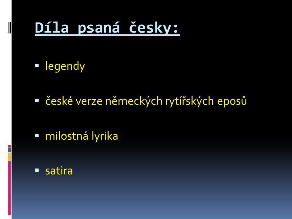 Díla psaná česky: legendy české verze německých rytířských eposů