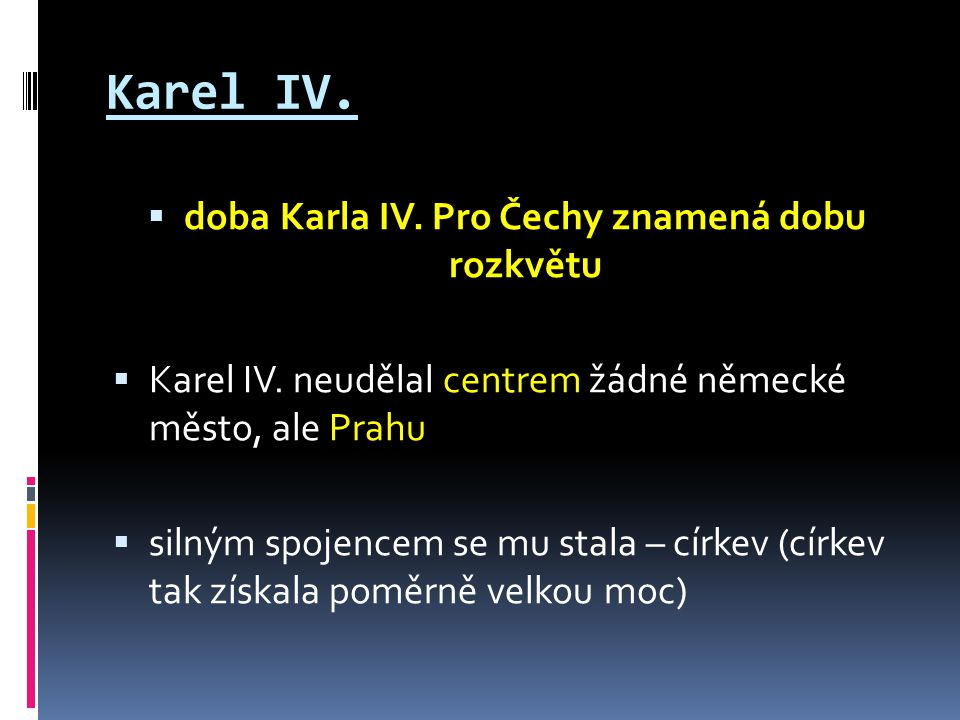 doba Karla IV. Pro Čechy znamená dobu rozkvětu