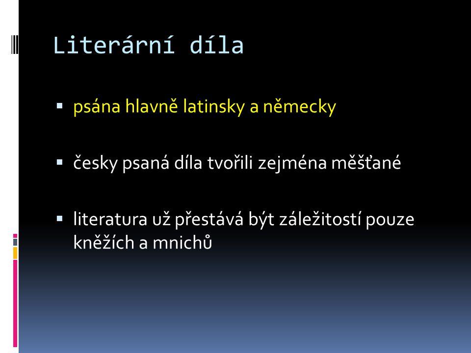 Literární díla psána hlavně latinsky a německy