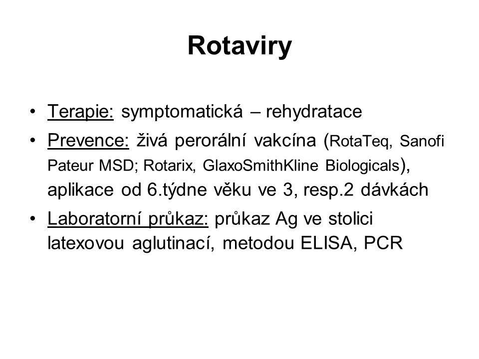 Rotaviry Terapie: symptomatická – rehydratace
